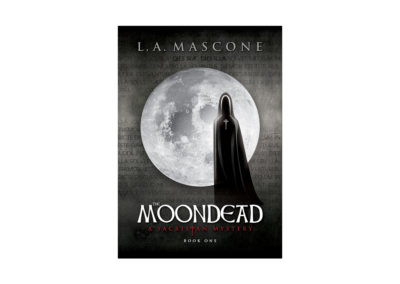 THE MOONDEAD Book Cover Design - Created with Adobe Creative Suite by CJ Mascarelli for Llyndragon Publishing, LLC.